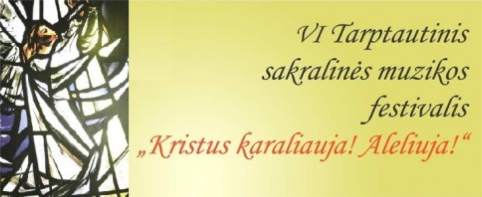 """Kviečia dalyvauti IV Tarptautiniame sakralinės muzikos festivalyje """"Kristus karaliauja! Aleliuja!"""""""