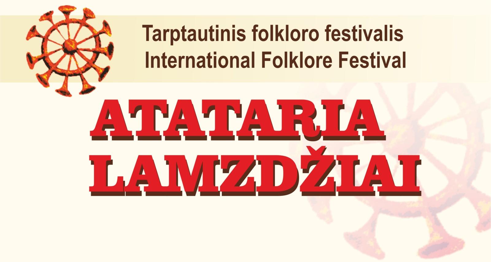 """XXXIV tarptautinis folkloro festivalis """"Atataria lamzdžiai – 2019""""  tarpukario šviesoje"""