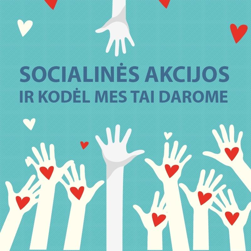 Socialinės akcijos ir kodėl mes tai darome