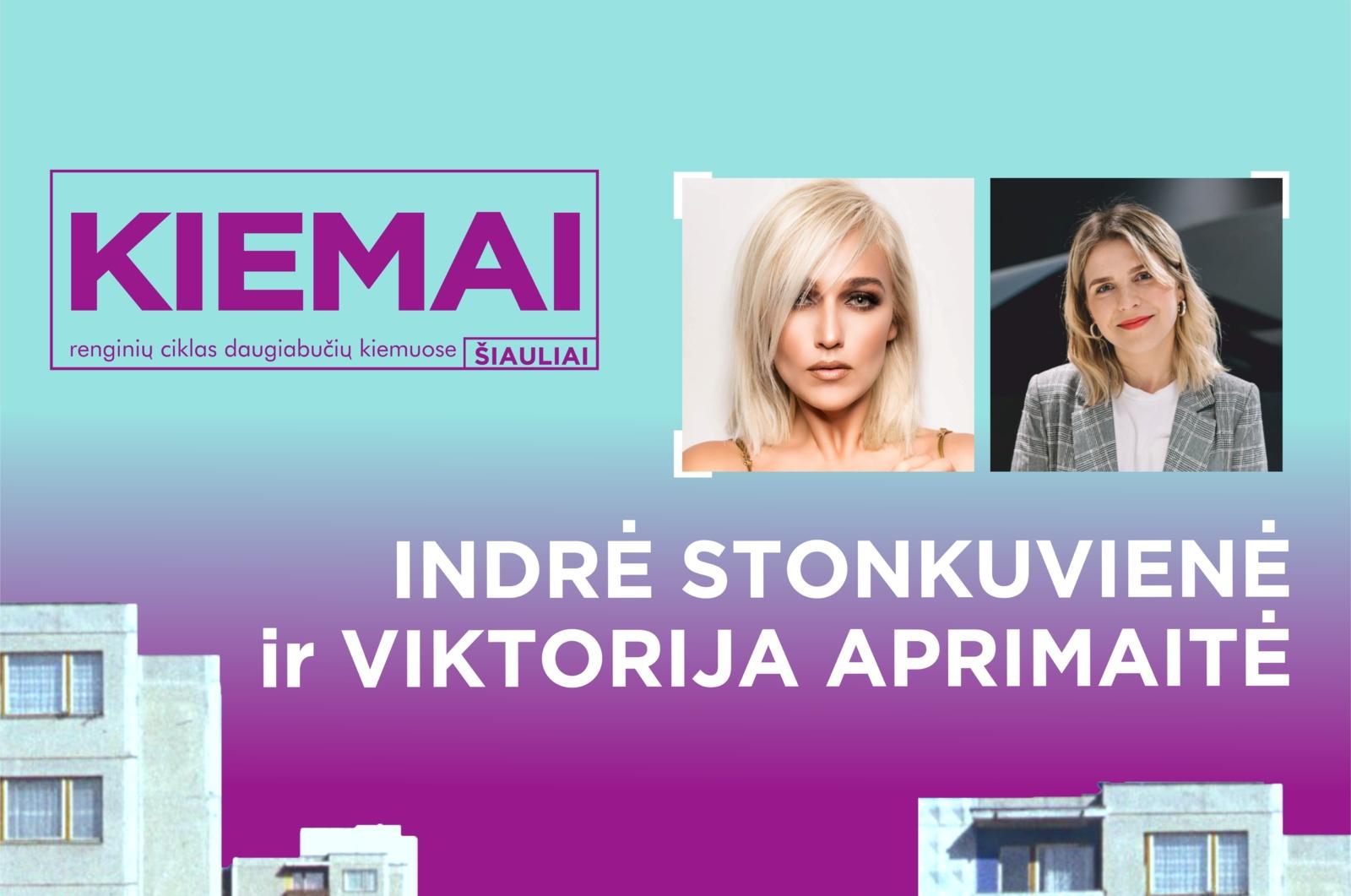 """Indrė Stonkuvienė ir Viktorija Aprimaitė trečiajame """"Kiemų"""" renginyje Šiauliuose!"""