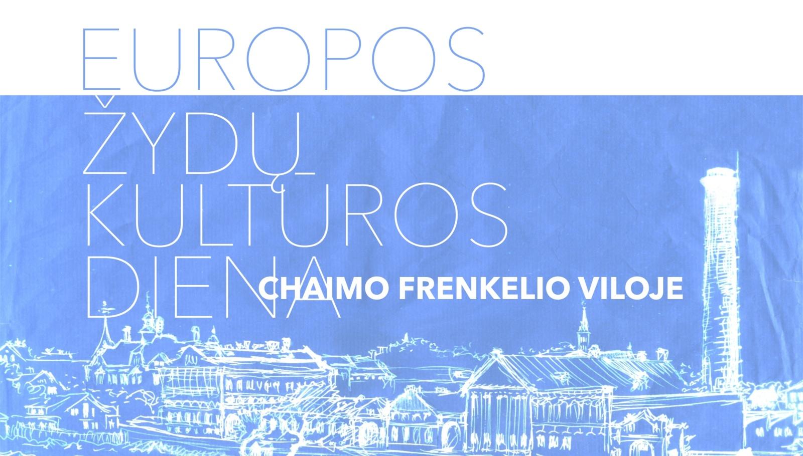 Europos žydų kultūros dienos sekmadienį kviečia į Chaimo Frenkelio vilą