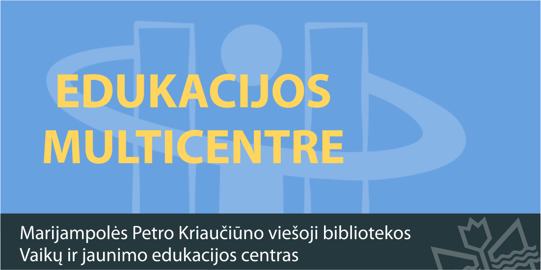Edukacijos Marijampolės Petro Kriaučiūno viešosios bibliotekos Multicentre
