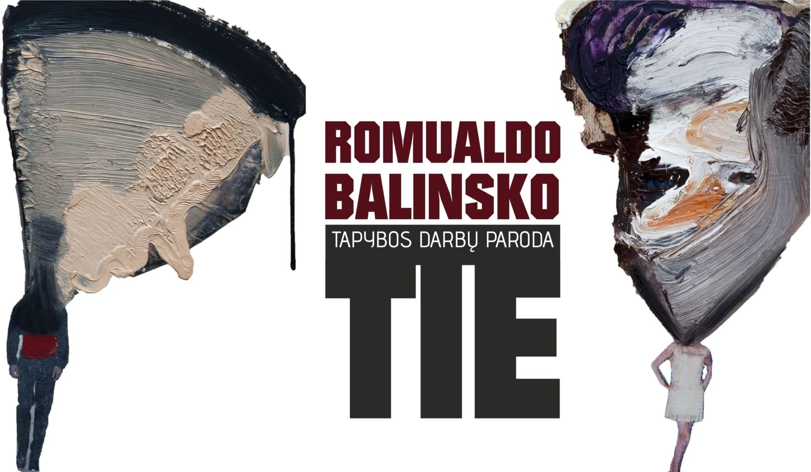 """Romualdo Balinsko tapybos darbų parodos """"Tie"""" atidarymas"""