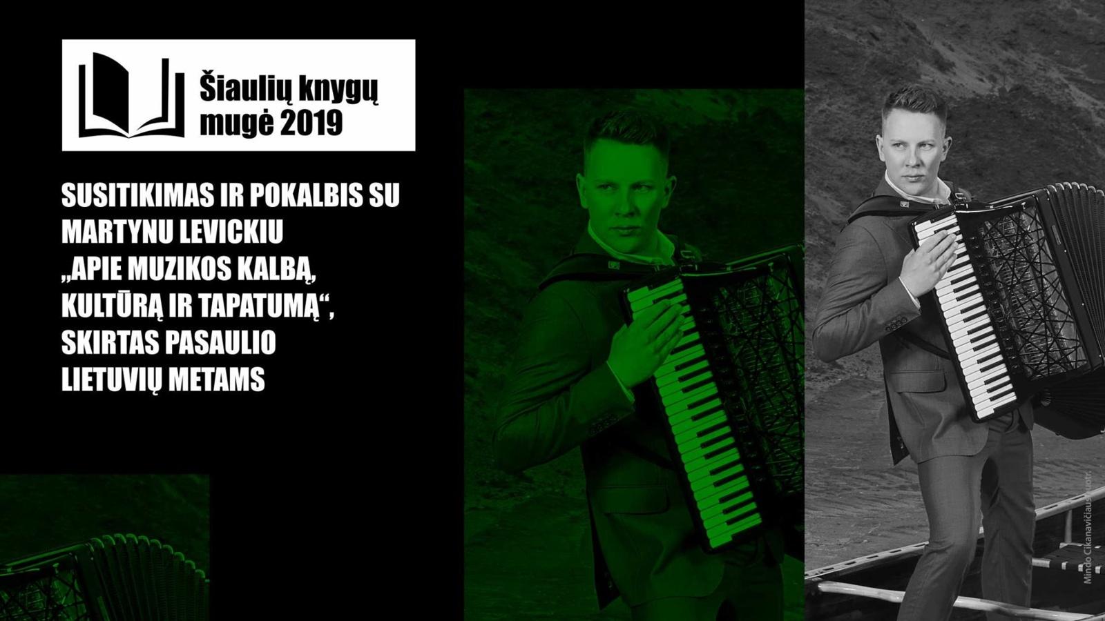Šiaulių knygų mugėje kalbėsimės su pasaulinio garso akordeonistu Martynu Levickiu