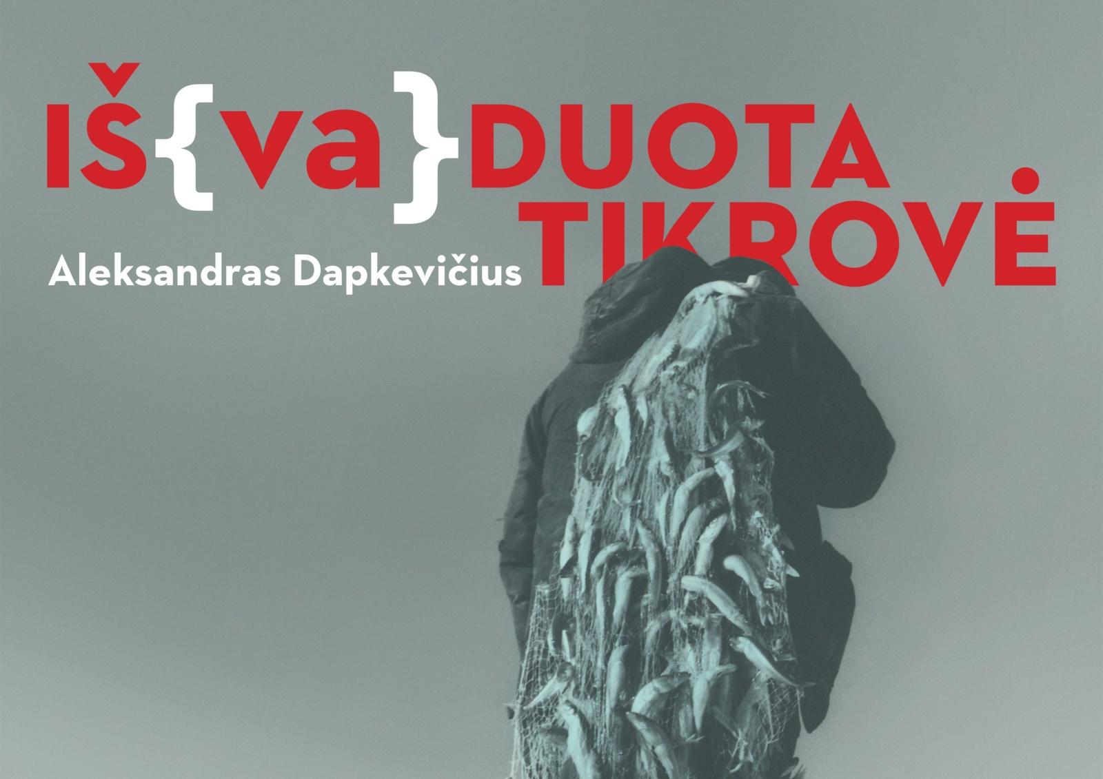"""Aleksandro Dapkevičiaus parodos """"Iš(va)duota tikrovė"""" ir kūrinių albumo pristatymas"""