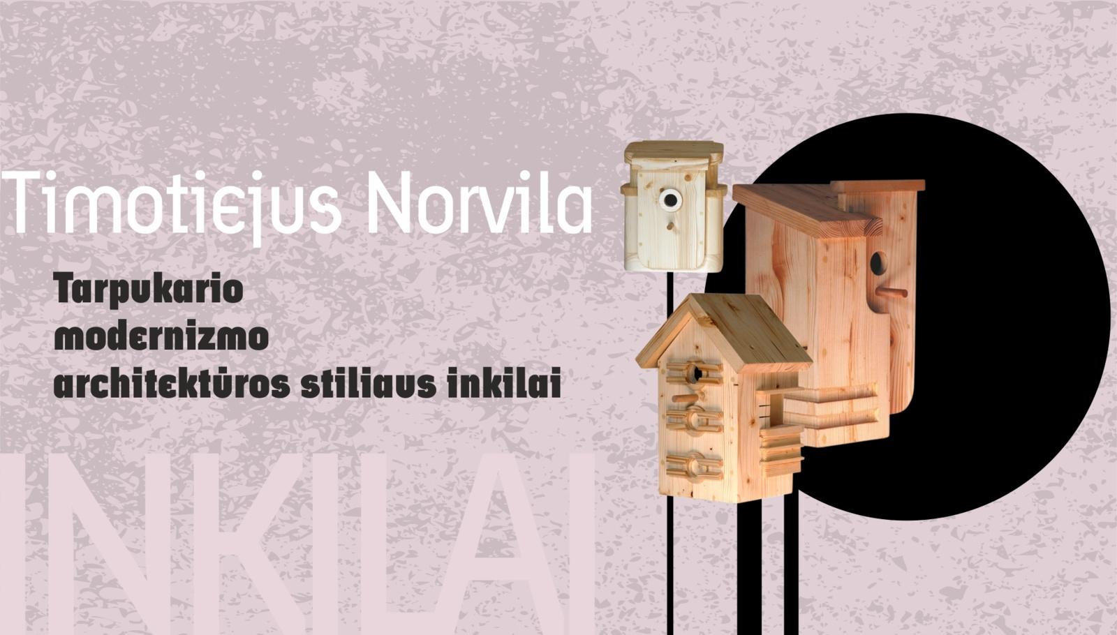 Pasitinkant pavasarį atidaroma tarpukario modernizmo stiliaus inkilų paroda