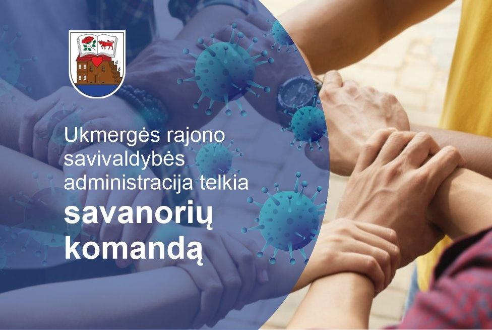 Ukmergės rajono savivaldybės administracija telkia savanorių komandą