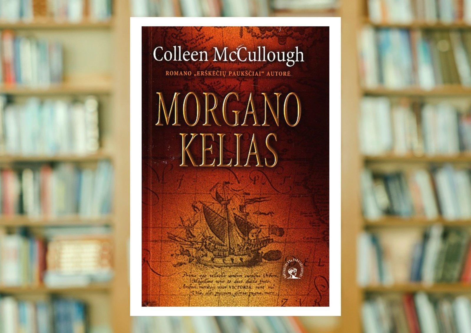 """Colleen McCullough """"Morgano kelias"""""""