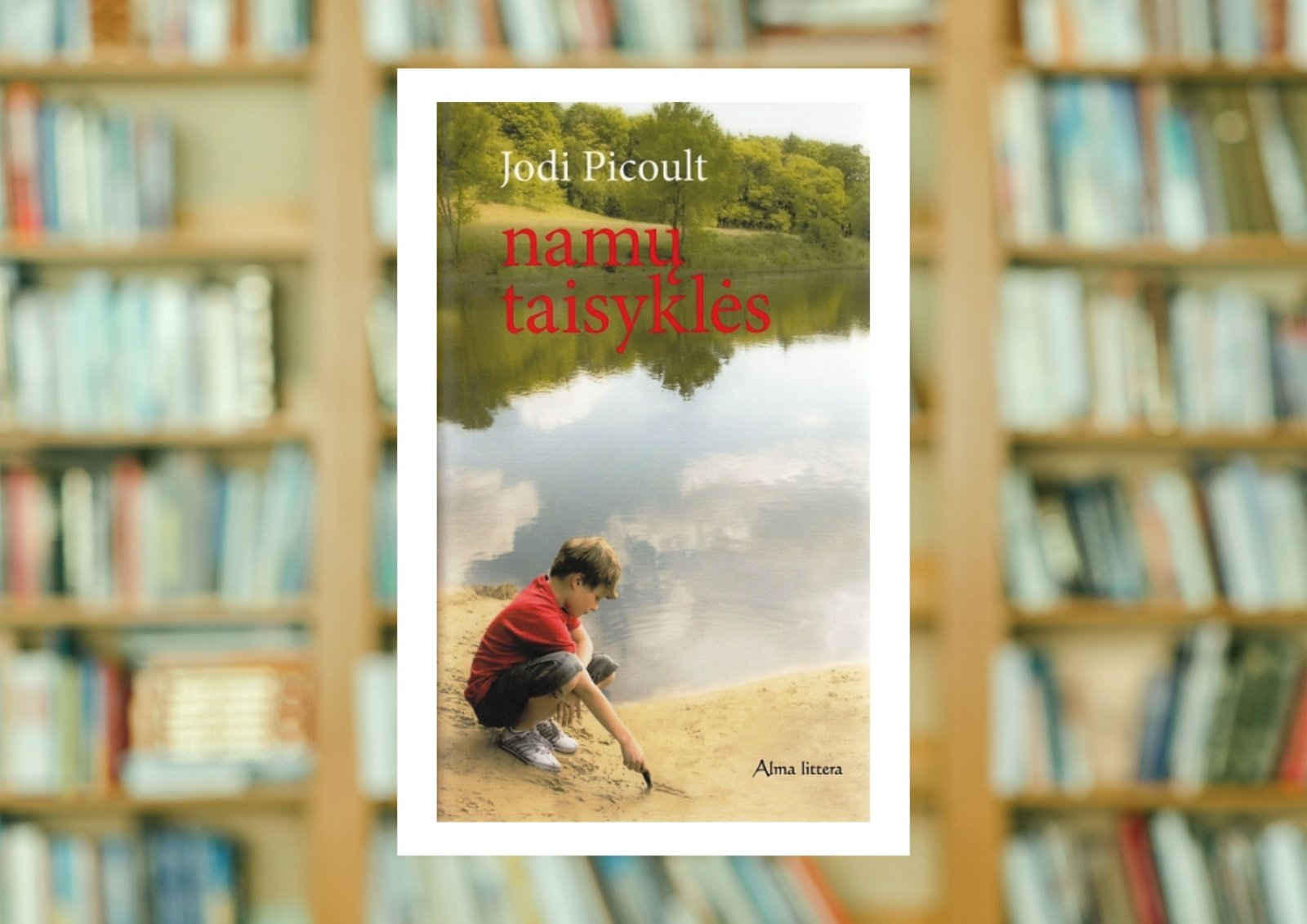 """Jodi Picoult """"Namų taisyklės"""""""