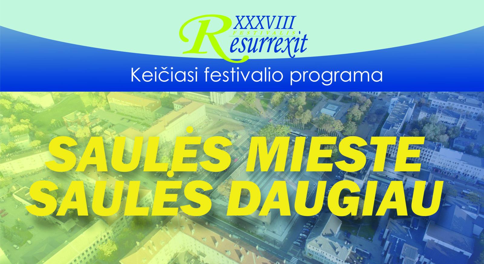 Šiauliuose vykstančio festivalio Resirrexit programa keičiasi