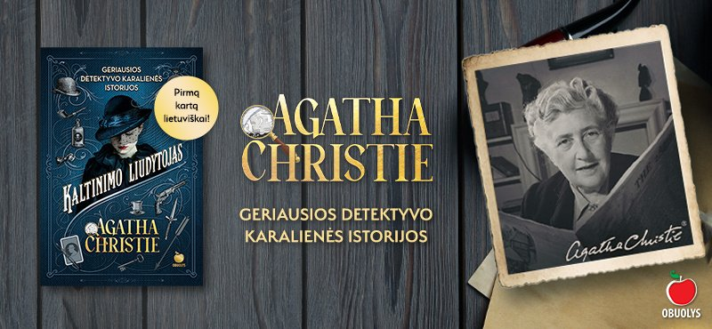 100 neįtikėtinų, nepaprastai įdomių ir net skandalingų faktų apie detektyvo karalienės Agathos Christie gyvenimą ir kūrybą