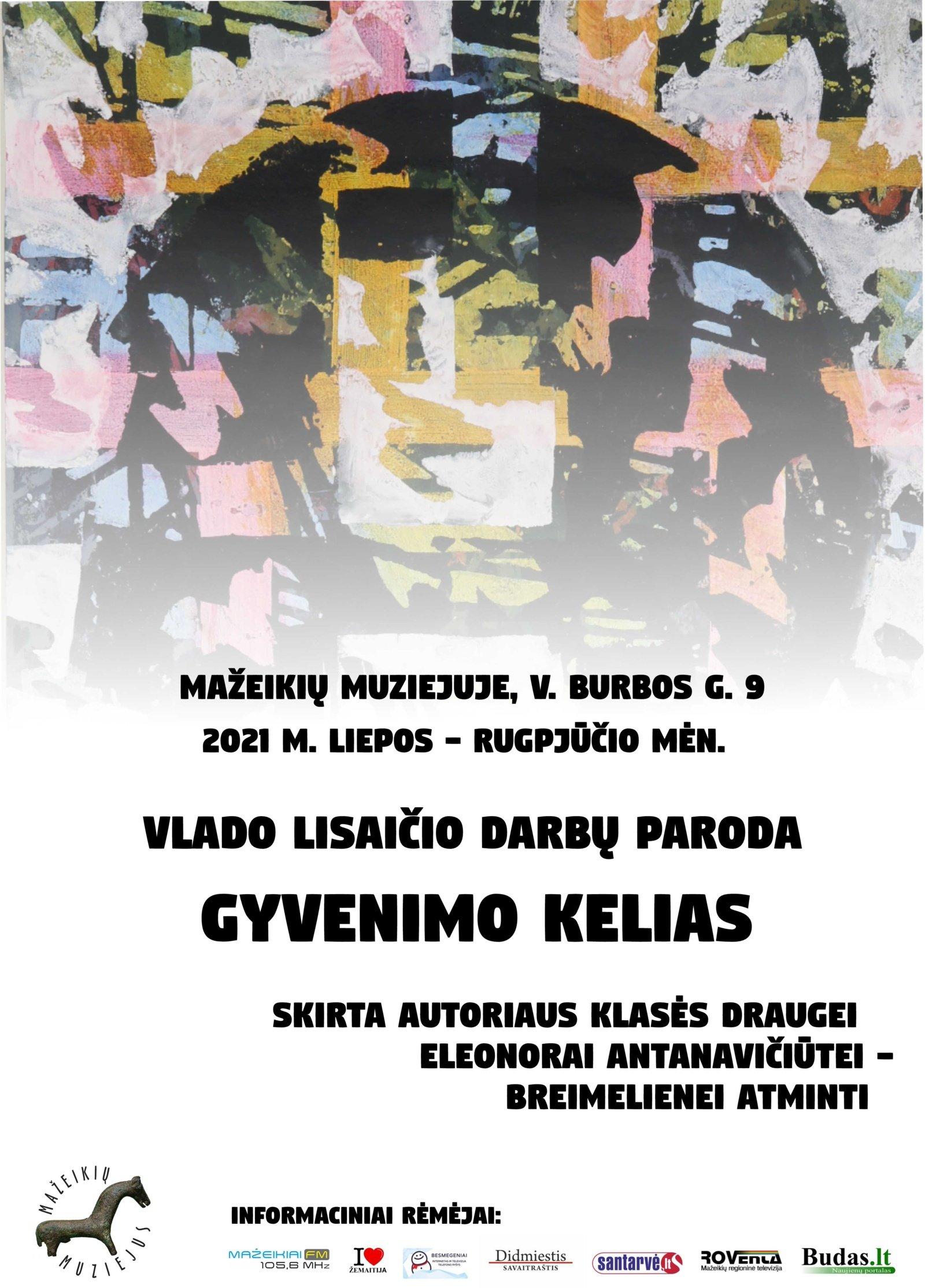 V. Lisaičio paroda GYVENIMO KELIAS