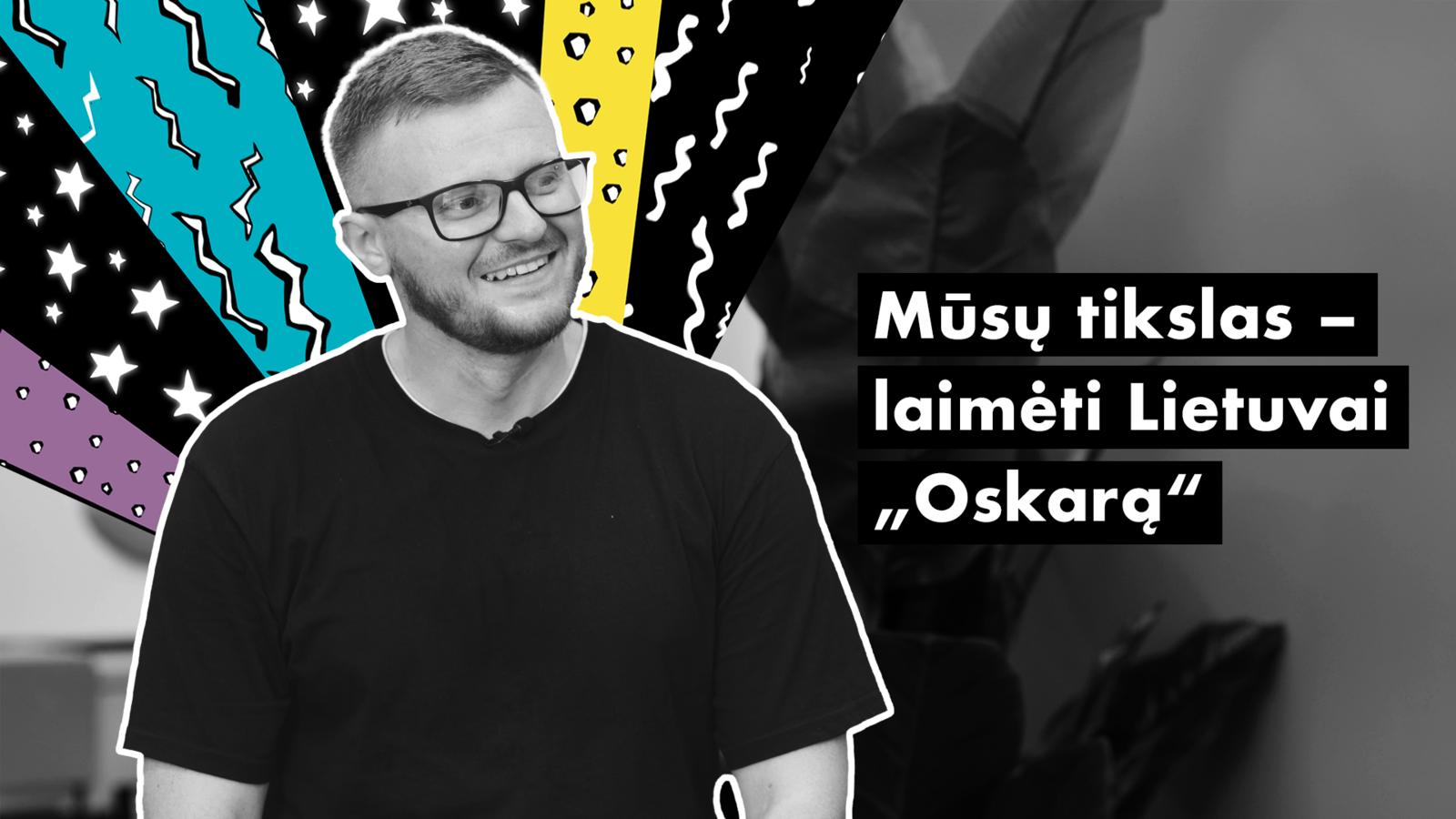 """#UNIKALU. M. Valkevičus: """"Mano tikslas – laimėti Lietuvai """"Oskarą"""" už animacinį filmą"""""""