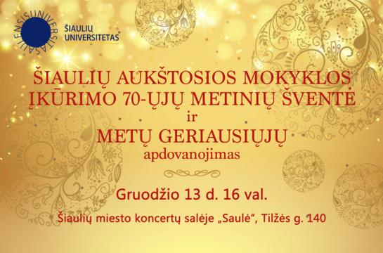Šiaulių universitetas visuomenę kviečia į Šiaulių aukštosios mokyklos įkūrimo 70-mečio šventę
