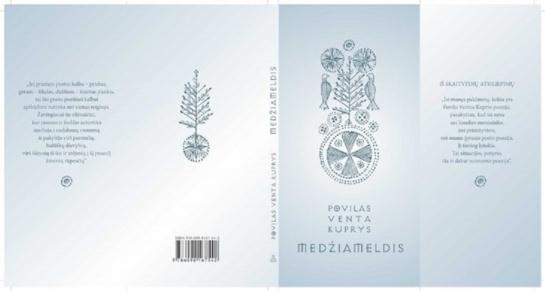 """Povilo Ventos Kuprio nauja poezijos knyga """"Medžiameldis""""."""