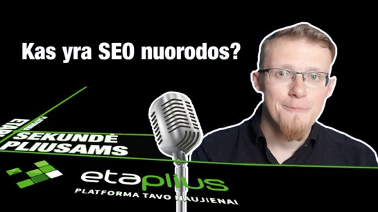 """""""Sekundė pliusams"""": norite Google paieškoje būti pirmi? Investuokite į SEO!"""