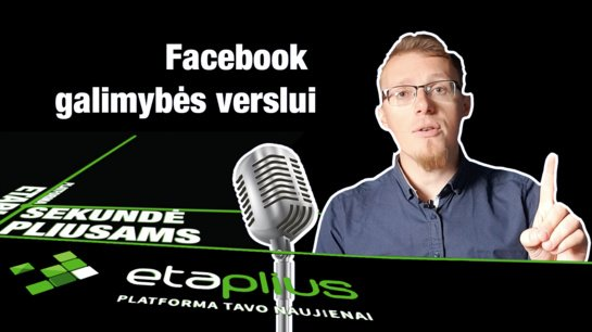 """""""Sekundė pliusams"""": Facebook galimybės verslui"""