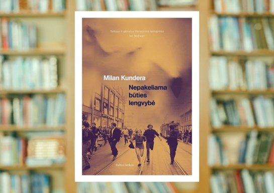 """Milano Kunderos """"Nepakeliama būties lengvybė"""""""