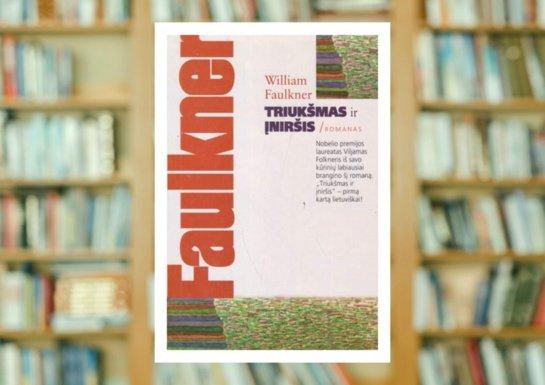 """Williamo Faulknerio """"Triukšmas ir įniršis"""""""