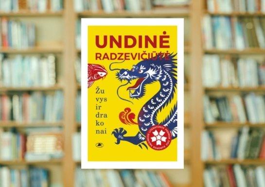 """Undinės Radzevičiūtės """"Žuvys ir drakonai"""""""