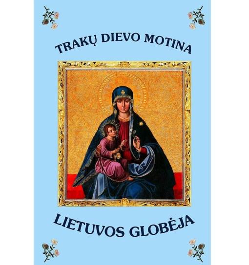 2018-ieji paskelbti Trakų Dievo Motinos paveikslo karūnavimo 300 metų minėjimo metais