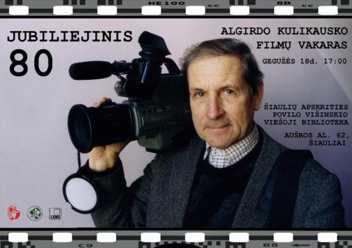 Kino kūrėjo Algirdo Kulikausko jubiliejinis vakaras