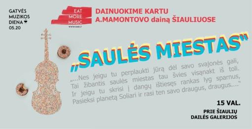 """Dainuokime kartu Andriaus Mamontovo dainą """"SAULĖS MIESTAS"""" Šiauliuose"""