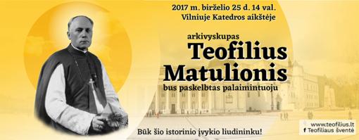 Istorinės arkivyskupo Teofiliaus Matulionio beatifikacijos iškilmės