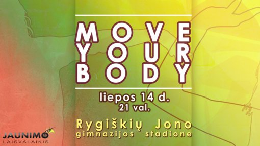 """Šokių renginys """"Move Your Body"""" sugrįžta!"""