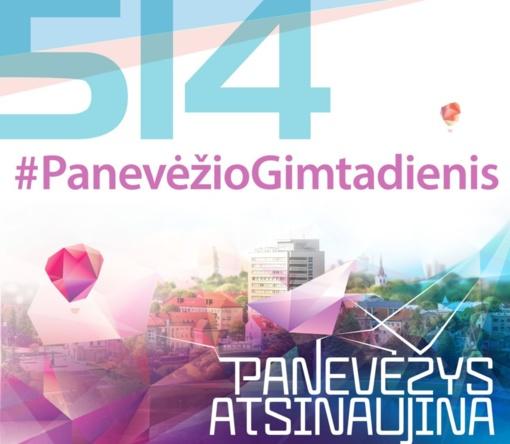 514-asis Panevėžio  miesto gimtadienis – menų ir technologijų šventė.
