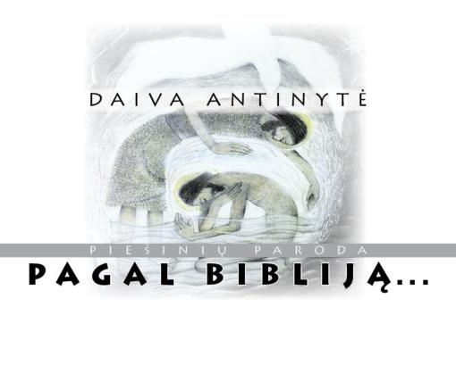 """Kaune - D. Antinytės kūrybos paroda """"Pagal Bibliją"""""""