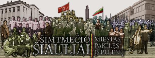 Švęsk Lietuvos valstybės atkūrimo šimtmetį Šiauliuose (papildyta vaizdo reportažu)
