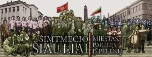 Švęsk Lietuvos valstybės atkūrimo šimtmetį Šiauliuose