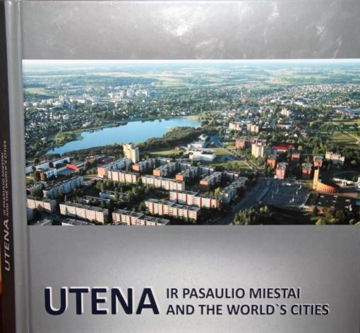 Utena ir pasaulio miestai – žvilgsnis į Utenos ir užsienio partnerių draugystę