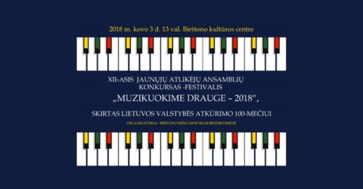 """Birštone vyks konkursas-festivalis """"Muzikuokime drauge – 2018"""""""