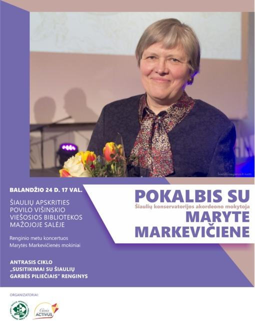 Pokalbis su Šiaulių miesto garbės piliete Maryte Markevičiene
