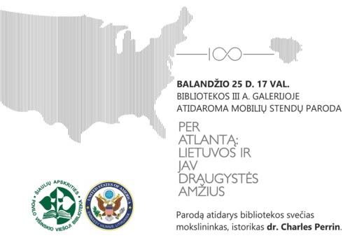 """Parodos """"Per Atlantą: Lietuvos ir JAV draugystės amžius"""" atidarymas"""
