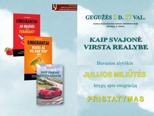 Kraštietės Julijos Miliūtės knygose – visa tiesa apie emigraciją