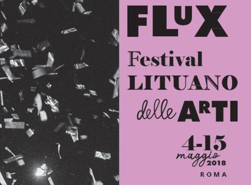 """Lietuvos menų festivalis """"Flux"""" – didžiausias iki šiol lietuviškos kultūros pristatymas Romoje"""