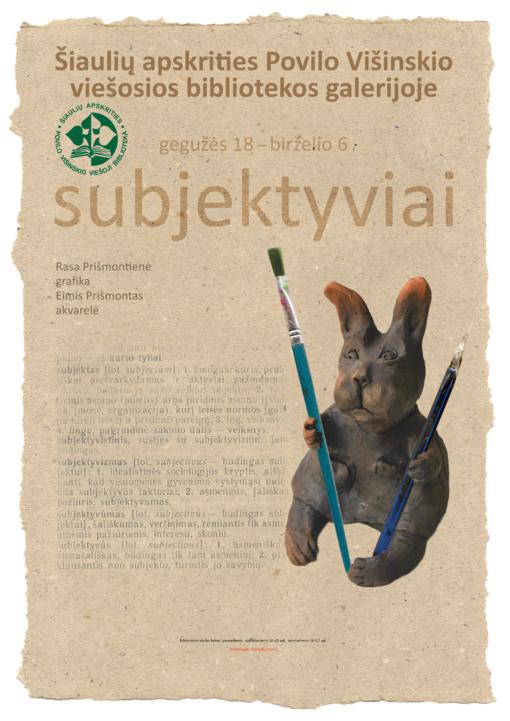 """""""subjektyviai"""" – atidaroma dailininkų Rasos ir Eimio Prišmontų paroda"""