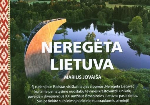 """Panevėžio rajono savivaldybės viešojoje bibliotekoje – """"Neregėtos Lietuvos"""" vaizdai"""