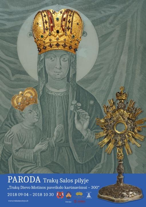 """Trakų Salos pilyje atidaroma paroda """"Trakų Dievo Motinos paveikslo karūnavimui – 300"""""""