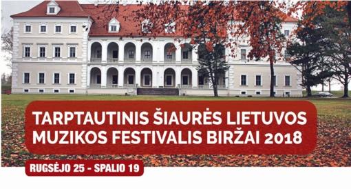"""Tarptautinis Šiaurės Lietuvos muzikos festivalis """"Biržai 2018"""""""