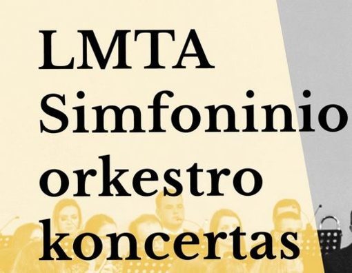 Lietuvos Muzikos ir Teatro akademijos simfoninio orkestro koncertas