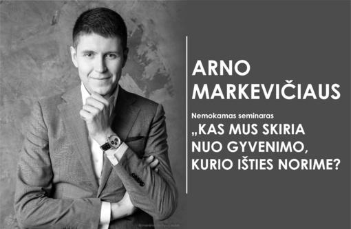 Arno Markevičiaus motyvacinis seminaras