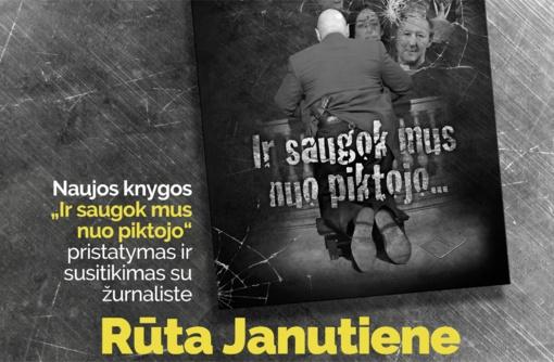 """Rūta Janutienė – """"Ir saugok mus nuo piktojo…"""""""