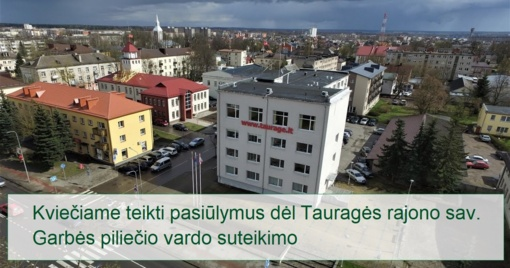 Kviečia teikti pasiūlymus dėl Tauragės rajono savivaldybės Garbės piliečio vardo suteikimo