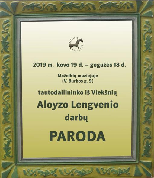 Tautodailininko Aloyzo Lengvenio (1929-2016)  darbų paroda