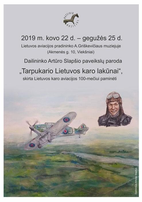 """Dailininko Artūros Slapšio paveikslų paroda """"Tarpukario Lietuvos karo lakūnai"""""""
