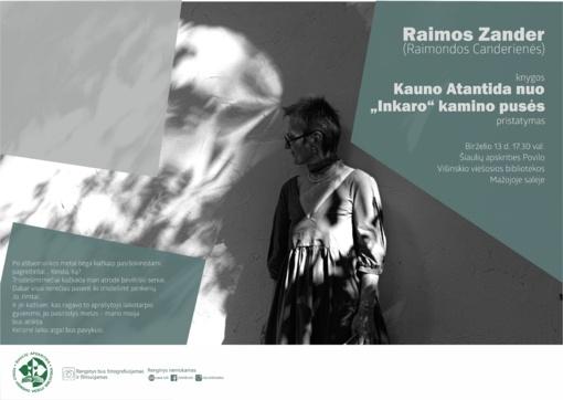 """Raimos Zander knygos ,,Kauno Atlantida nuo ,,Inkaro"""" kamino pusės"""" pristatymas"""